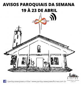 AVISOS PAROQUIAIS DA SEMANA - 19 À 23 DE ABRIL